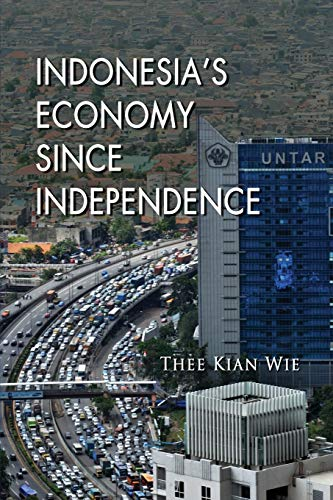 INDONESIA S ECONOMY SINCE INDEPENDENCE: WIE