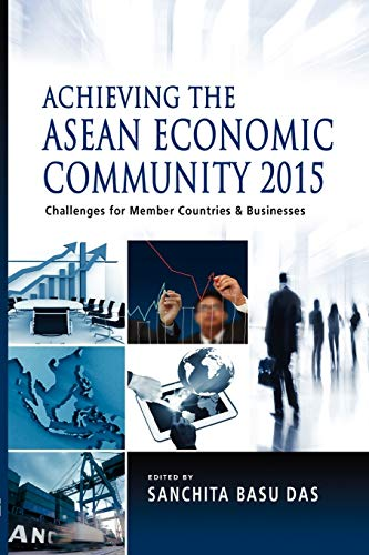 9789814379649: Achieving the ASEAN Economic Community 2015: Challenges for Member Countries and Businesses