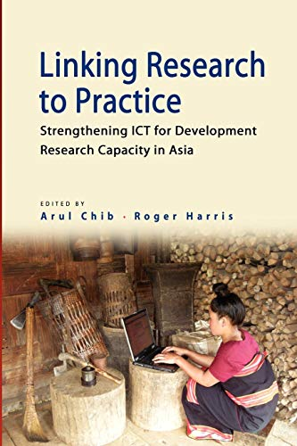 Linking Research to Practice: Strengthening Ict for Development Research Capacity in Asia