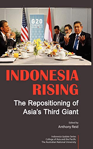 9789814380409: Indonesia Rising: The Repositioning of Asia's Third Giant
