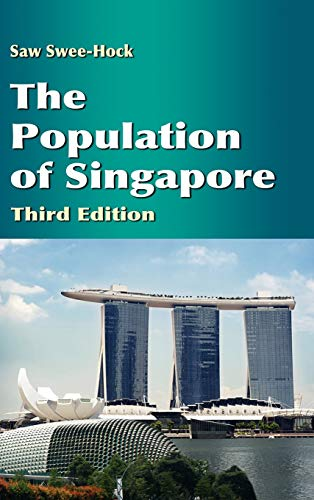 The Population of Singapore (Third Edition): Saw Swee-Hock