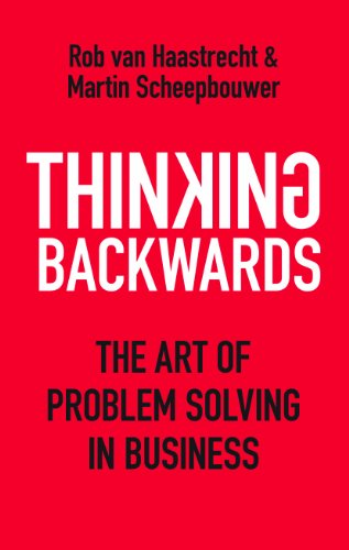 9789814382250: Thinking Backwards: The Art of Problem Solving in Business
