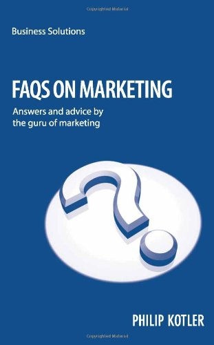 9789814382328: FAQ's of Marketing: Answers And Advice By The Guru Of Marketing (Business Solutions)