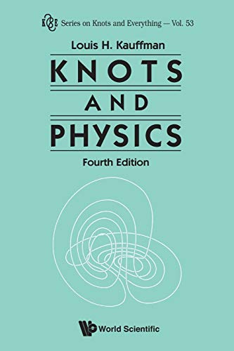 9789814383011: Knots and Physics (Fourth Edition) (Series on Knots and Everything)