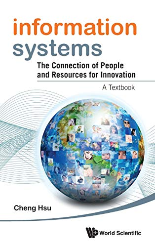 9789814383516: Information Systems: The Connection Of People And Resources For Innovation - A Textbook