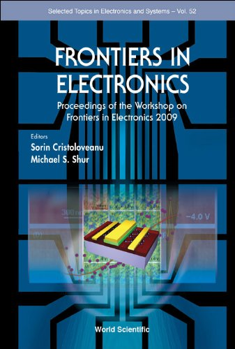 9789814383714: Frontiers in Electronics - Proceedings of the Workshop on Frontiers in Electronics 2009 (Selected Topics in Electronics and Systems)