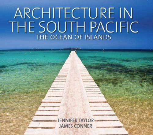 Architecture of the South Pacific: In Transition (Hardcover): Jennifer Taylor