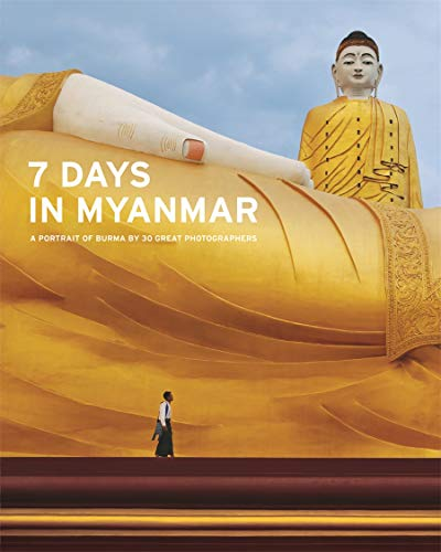7 Days in Myanmar: A Portrait of Burma (Hardcover): Denis Gray