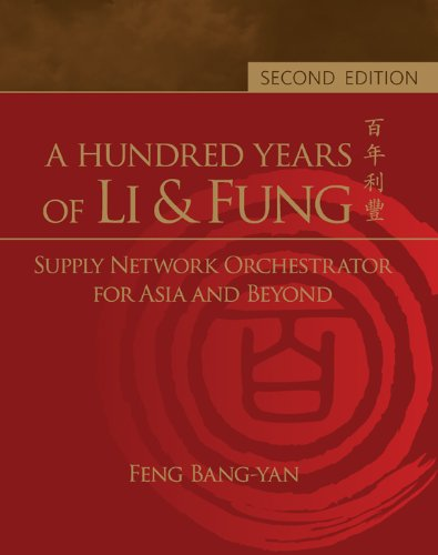9789814392198: A Hundred Years of Li & Fung : Supply Network Orchestrator for Asia and Beyond