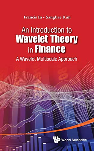 9789814397834: An Introduction to Wavelet Theory in Finance: A Wavelet Multiscale Approach