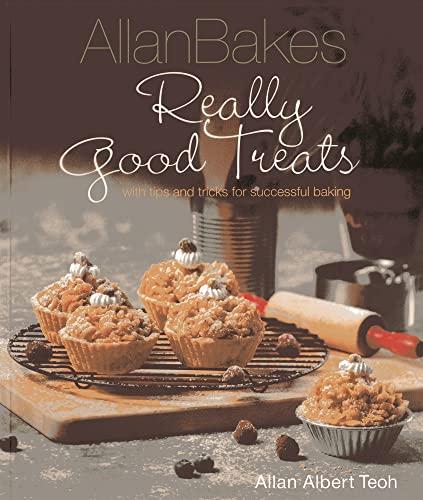 Allan Bakes Really Good Treats (Paperback): Allan Teoh
