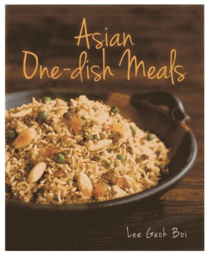 Asian One-dish Meals: Lee Geok Boi