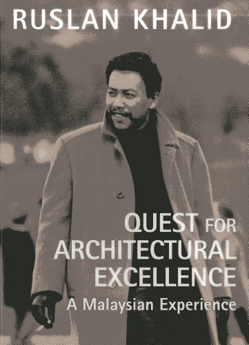 Quest for Architectural Excellence: A Malaysian Experience: Khalid, Ruslan