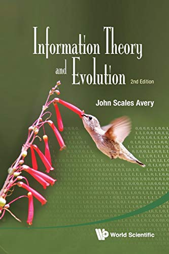 Information Theory And Evolution (2nd Edition): Avery, John Scales