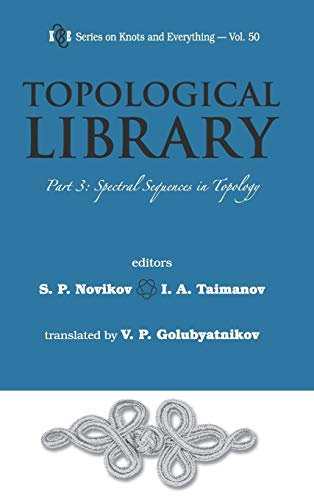 Topological Library - Part 3: Spectral Sequences: S P Novikov;