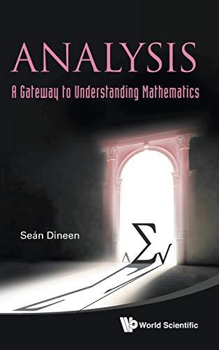 Analysis: A Gateway to Understanding Mathematics: Sean Dineen