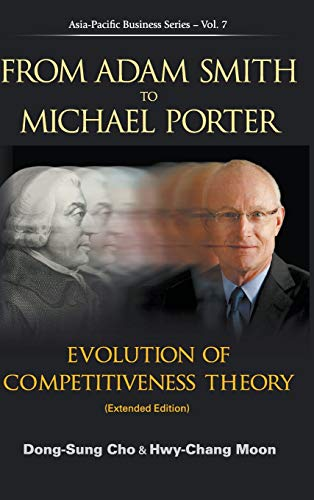 9789814401654: From Adam Smith to Michael Porter: Evolution of Competitiveness Theory (Extended Edition) (Asia-Pacific Businesses)