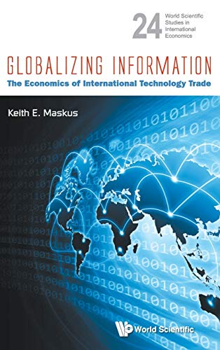 9789814401753: Globalizing Information: The Economics of International Technology Trade (World Scientific Studies in International Economics)