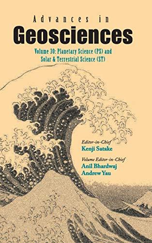 Advances In Geosciences - Volume 30: Planetary: Bhardwaj Anil Et