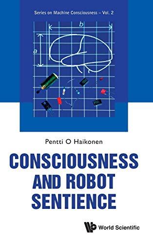 Consciousness and Robot Sentience: Haikonen, Pentti O.
