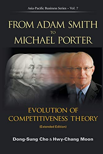 9789814407540: From Adam Smith to Michael Porter: Evolution of Competitiveness Theory (Extended Edition) (Asia-Pacific Businesses)