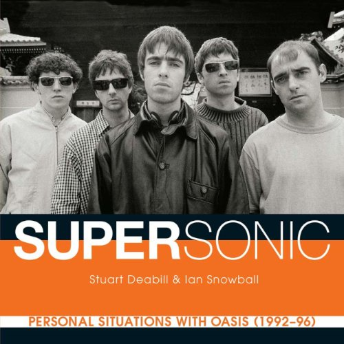 9789814408103: Supersonic: Personal Situations with Oasis (1992-96)