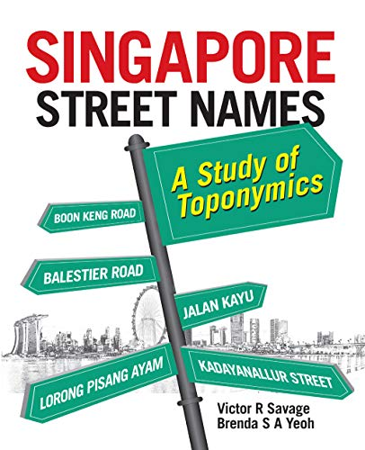 Stock image for Singapore street names : a study of toponymics for sale by Simply Read Books