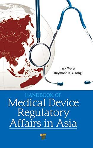 9789814411219: Handbook of Medical Device Regulatory Affairs in Asia