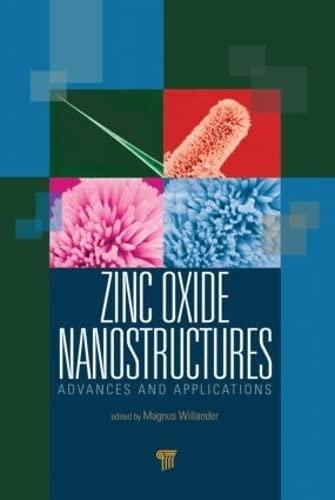 Zinc Oxide Nanostructures: Advances and Applications: Pan Stanford