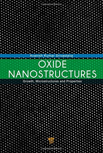9789814411356: Oxide Nanostructures: Growth, Microstructures, and Properties