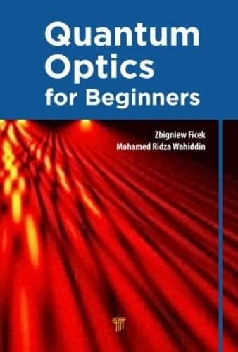 9789814411752: Quantum Optics for Beginners