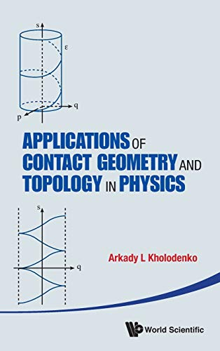 9789814412087: Applications Of Contact Geometry And Topology In Physics