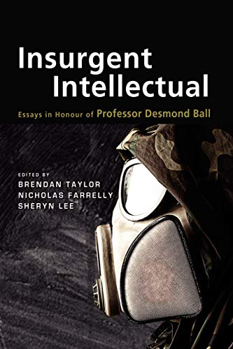 9789814414623: Insurgent Intellectual: Essays in Honour of Professor Desmond Ball
