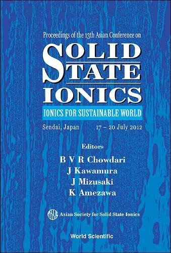 9789814415033: Solid State Ionics: Ionics for Sustainable World, Proceedings of the 13th Asian Conference, Sendai, Japan 17-20 July 2012