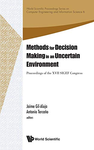 9789814415767: METHODS FOR DECISION MAKING IN AN UNCERTAIN ENVIRONMENT - PROCEEDINGS OF THE XVII SIGEF CONGRESS (World Scientific Proceedings Series On Computer Engineering And Information Science)