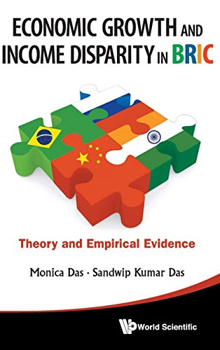 Economic Growth and Income Disparity in Bric: Theory and Empirical Evidence: Das, Monica; Das, ...