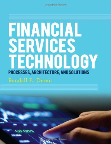 9789814416122: Financial Services Technology: Processes, Architecture, and Solutions