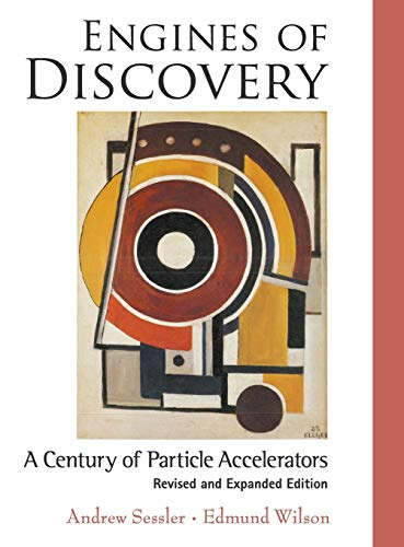 9789814417181: Engines of Discovery : A Century of Particle Accelerators (Revised and Expanded Edition )
