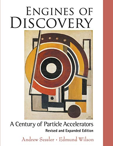 9789814417198: Engines of Discovery : A Century of Particle Accelerators (Revised and Expanded Edition )