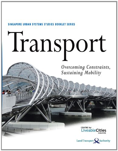 Transport: Overcoming Constraints, Sustaining Mobility (9814424897) by Centre for Liveable Cities; Ministry of National Development; Singapore; Land Transport Authority; Ministry of Transport