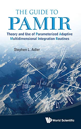 The Guide to PAMIR: Theory and Use of Parameterized Adaptive Multidimensional Integration Routines:...