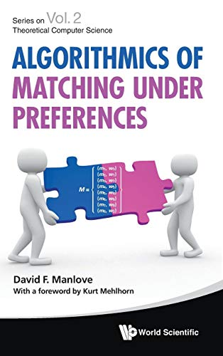 9789814425247: Algorithmics of Matching Under Preferences (Series On Theoretical Computer Science)