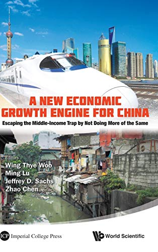 9789814425537: A New Economic Growth Engine for China: Escaping the Middle-income Trap by Not Doing More of the Same