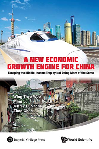 9789814425544: A New Economic Growth Engine for China: Escaping the Middle-income Trap by Not Doing More of the Same