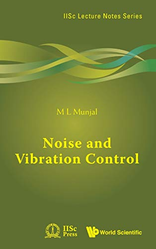 Noise and Vibration Control: (IIsc Lecture Notes: M L Munjal