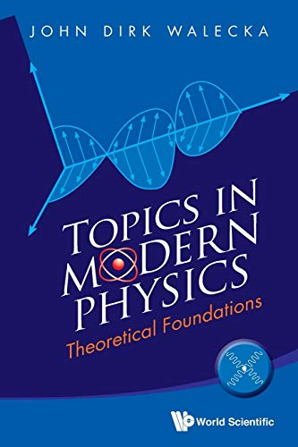 9789814436892: Topics in Modern Physics: Theoretical Foundations