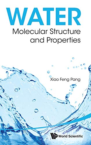 Water: Molecular Structure and Properties: Pang, Xiao Feng