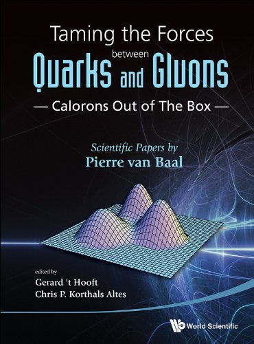 9789814447867: Taming the Forces Between Quarks and Gluons - Calorons Out of the Box: Scientific Papers by Pierre van Baal