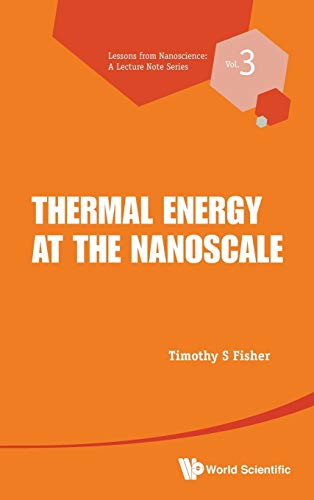 9789814449779: Thermal Energy at the Nanoscale (Lessons from Nanoscience : A Lecture Notes Series)
