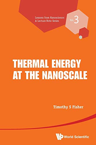 9789814449786: Thermal Energy at the Nanoscale (Lessons from Nanoscience : A Lecture Notes Series) (Lessons from Nanoscience: A Lecture Note Series)